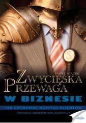 Zwycięska przewaga w biznesie - Paweł Wiącek - fragment.pdf