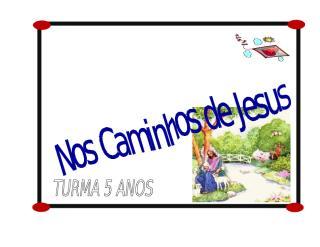 Nos Caminhos de Jesus.doc