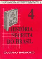 História Secreta do Brasil - IV - Gustavo Barroso.pdf