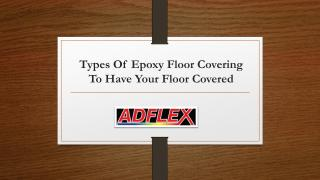 Types Of Epoxy Floor Covering To Have Your.pdf