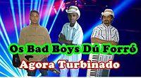 Os Bad Boys du forró - Como num filme.mp3