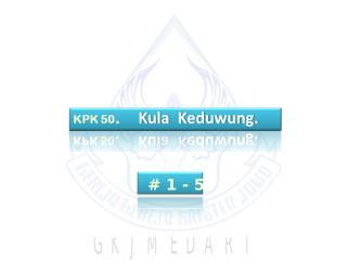 KPK 050   Kula Keduwung.ppt