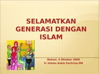 selamatkan generasi dengan islam.ppt