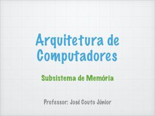 Aula 11 - Subsistema de memória .pdf